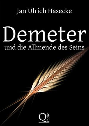 Demeter und die Allmende des Seins